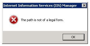 Internet Information Services (IIS) Manager - The path is not of a legal form.